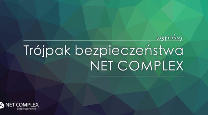 Wypróbuj TRÓJPAK BEZPIECZEŃSTWA Net Complex