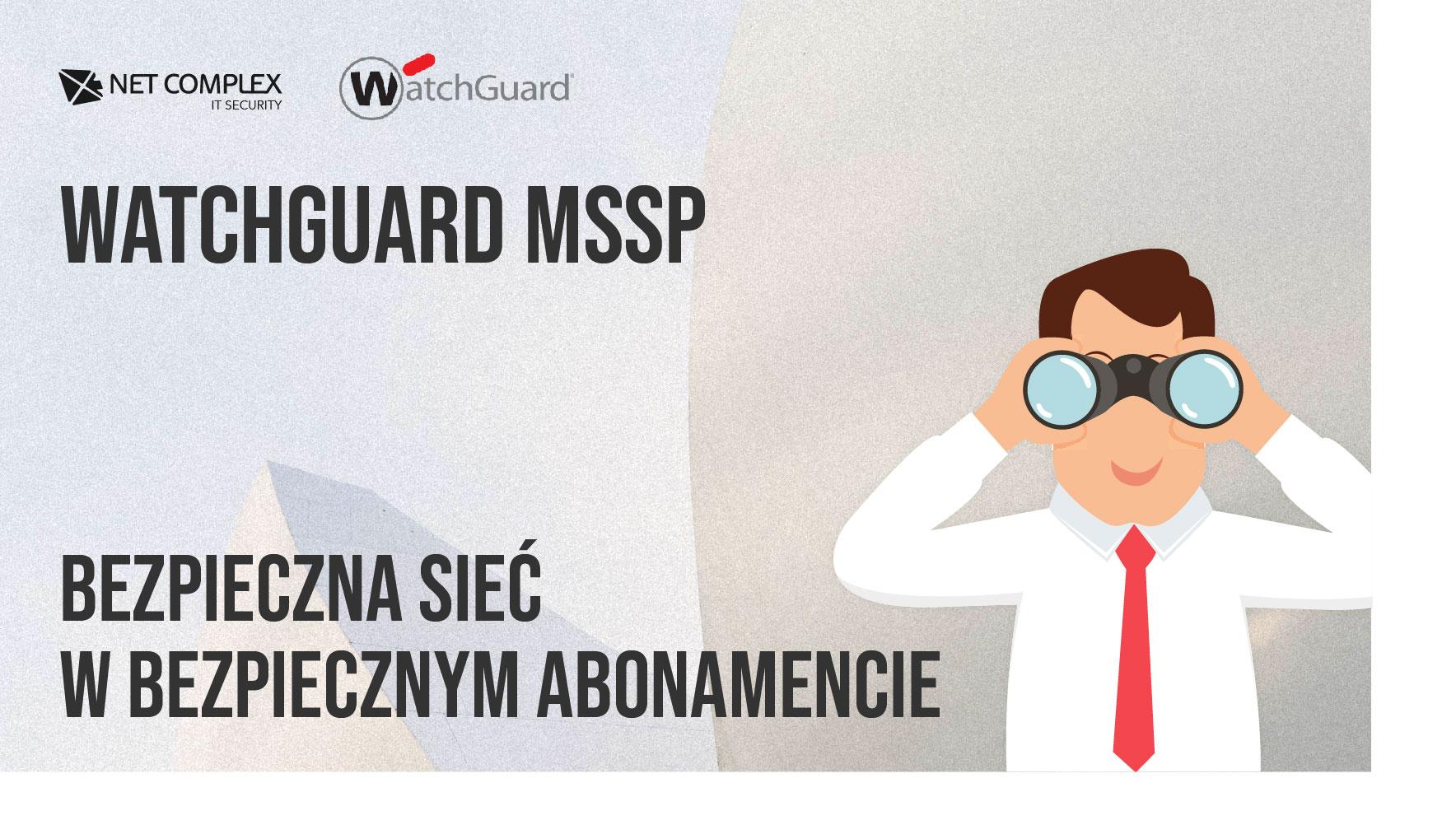 WatchGuard w miesięcznym abonamencie: Pozwól nam zadbać o Twoje bezpieczeństwo