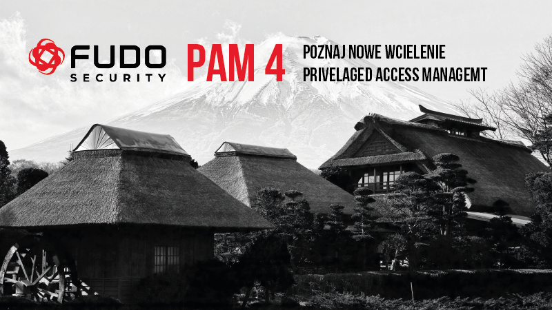 Fudo PAM 4 – zarządzaj zdalnym dostępem efektywniej