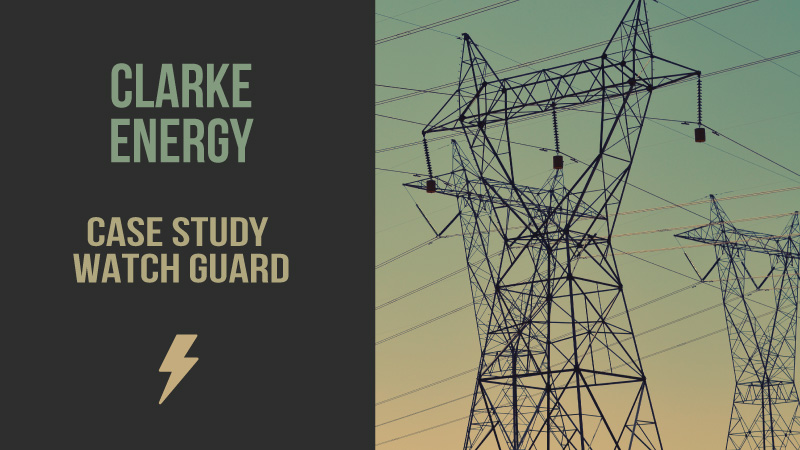 Case Study WatchGuard & Clarke Energy