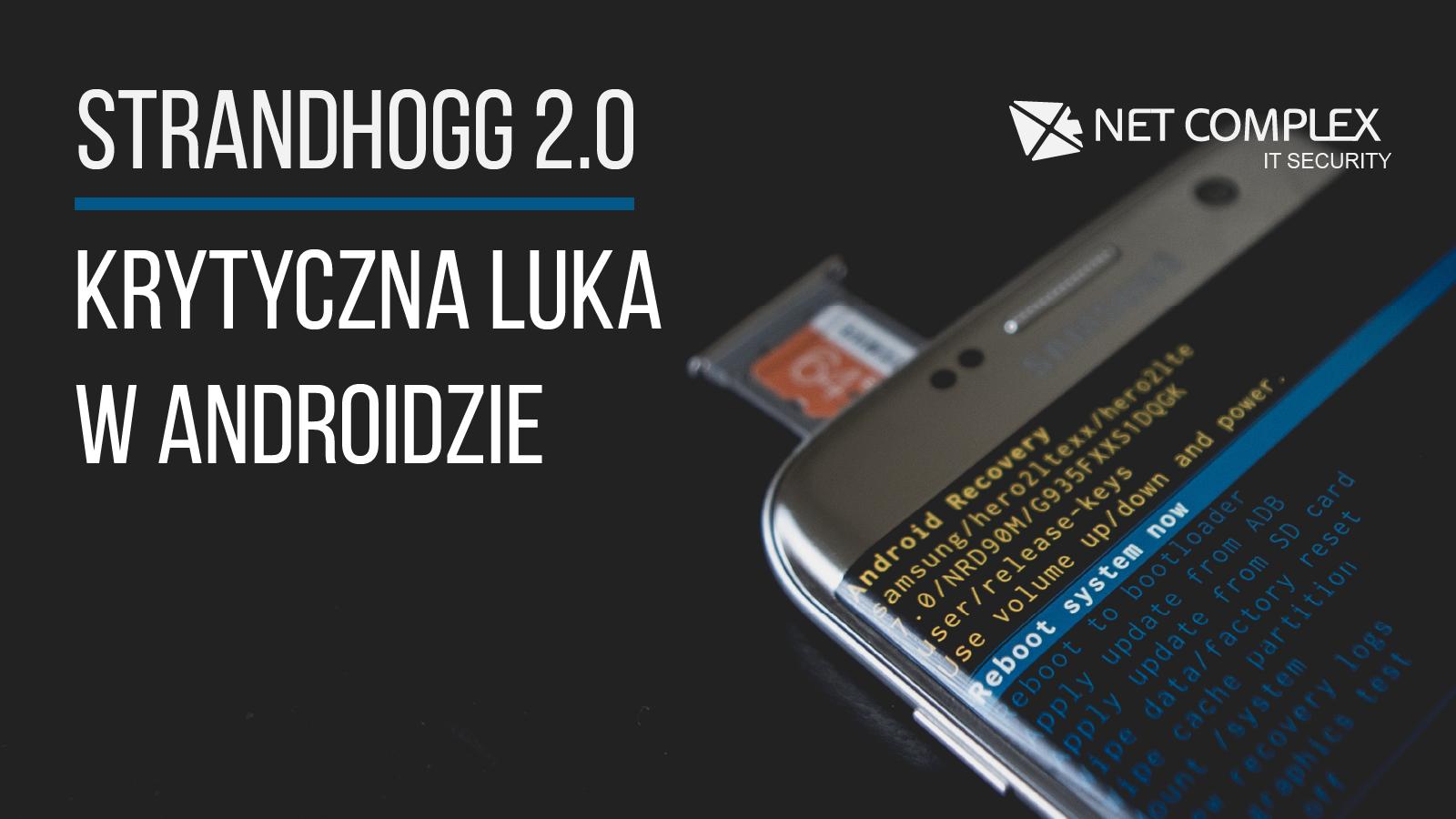 StrandHogg 2.0 może umożliwić przejęcie kontroli nad smartfonem