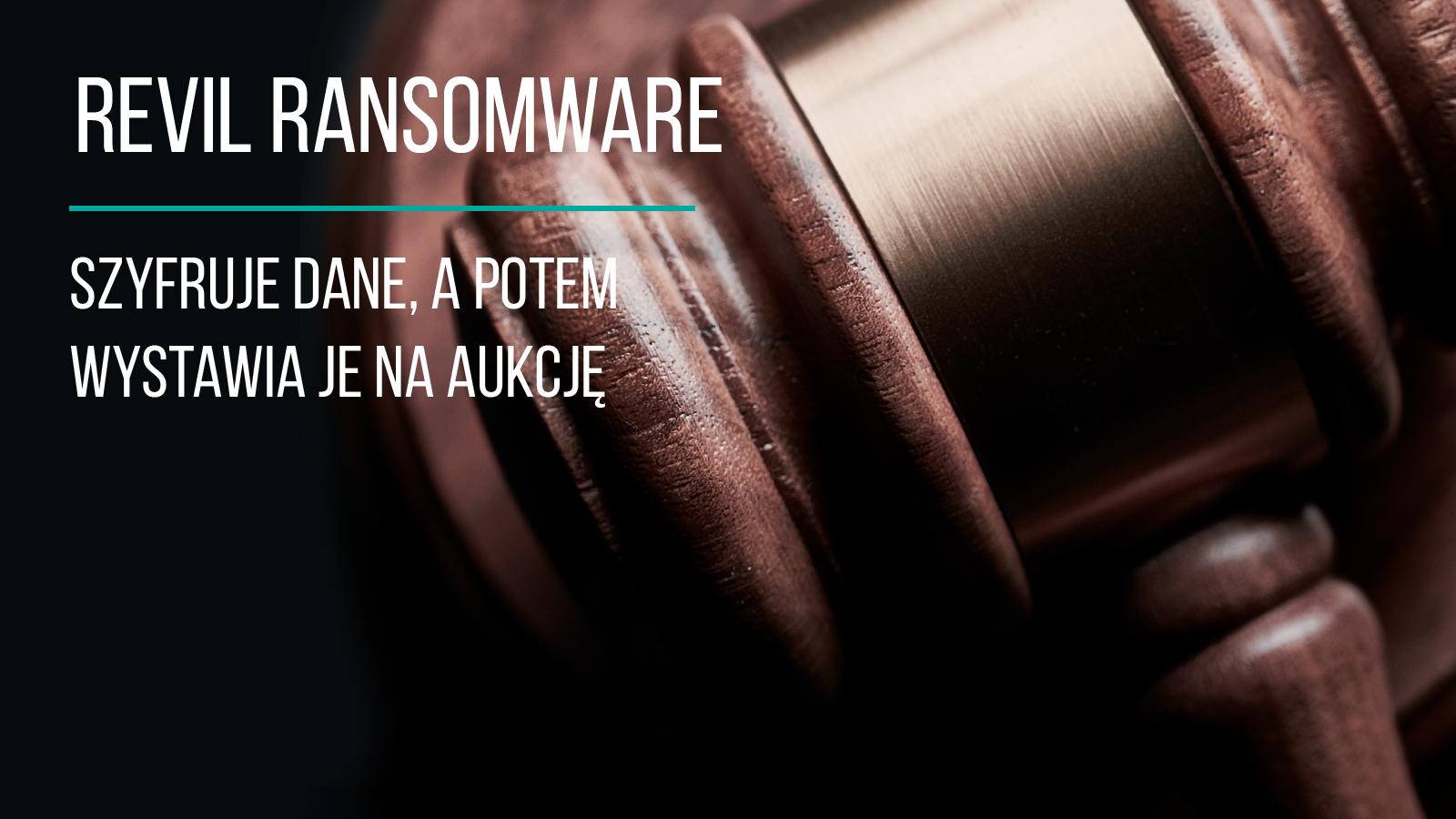 REvil Ransomware pozwala nie tylko zaszyfrować dane, ale i wykonać kopię pufnych informacji