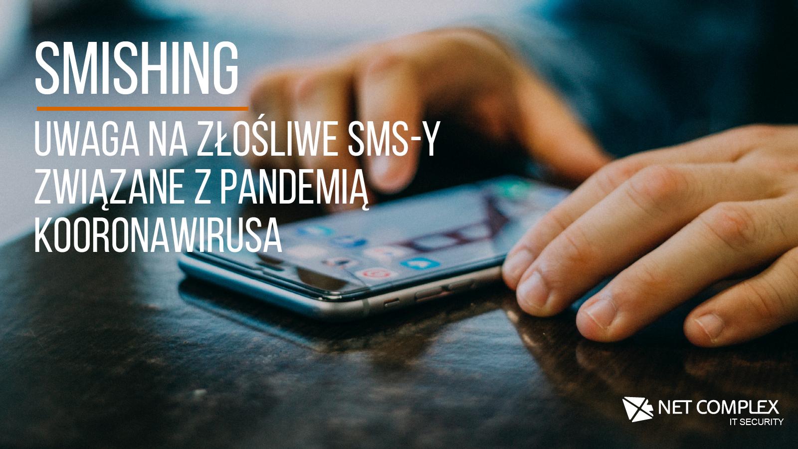 Smishing, czyli forma taku phishing pojawiła się w związku z koronawirusem